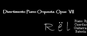 dPo, divertimento para Piano y orquesta Rock- Op.VII